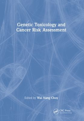 Genetic Toxicology and Cancer Risk Assessment 9780824702946