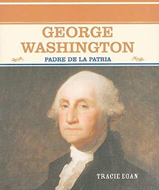 George Washington: Padre de la Patria 9780823942299