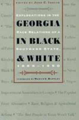 Georgia in Black and White: Explorations in the Race Relations of a Southern State, 1865-1950 9780820316208