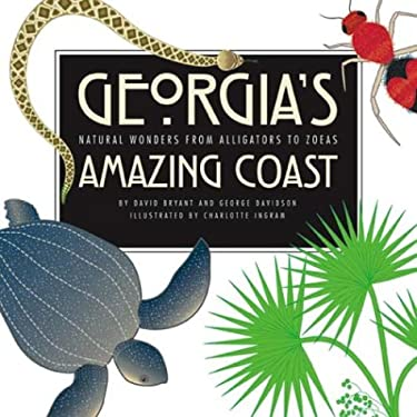 Georgia's Amazing Coast: Natural Wonders from Alligators to Zoeas 9780820325330