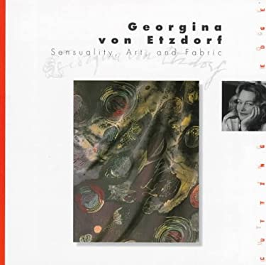 Georgina Von Etzdorf: Sensuality, Art, and Fabric 9780823011476