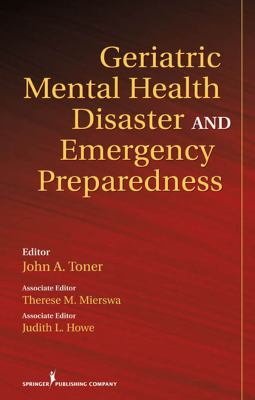 Geriatric Mental Health Disaster and Emergency Preparedness 9780826122216