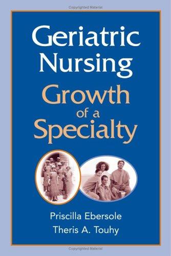 Geriatric Nursing: Growth of a Specialty 9780826126498
