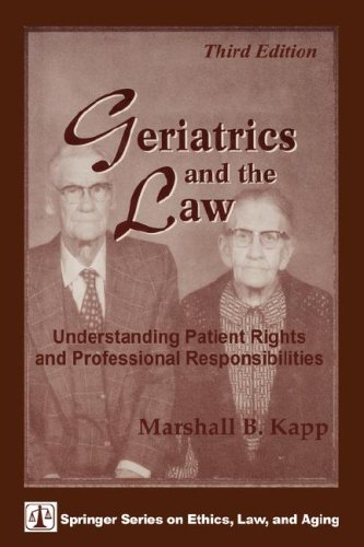 Geriatrics and the Law: Understanding Patient Rights and Professional Responsibilities, Third Edition 9780826145338