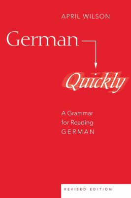 German Quickly: A Grammar for Reading German 9780820467597