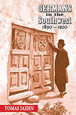 Germans in the Southwest, 1850-1920 9780826334985