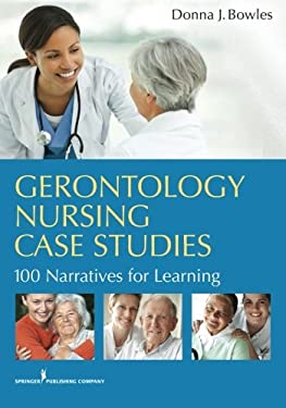 Gerontology Nursing Case Studies: 100 Narratives for Learning 9780826108333