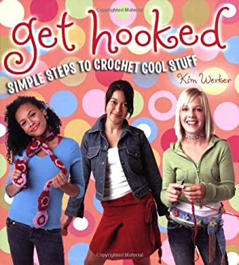 Get Hooked: Simple Steps to Crochet Cool Stuff 9780823050925