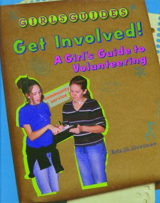 Get Involved!: A Girl's Guide to Volunteering 9780823929856