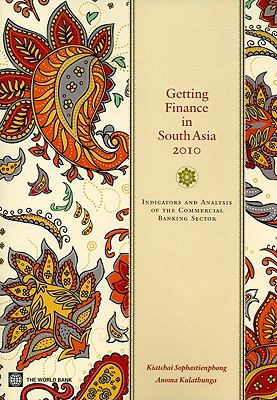 Getting Finance in South Asia: Indicators and Analysis of the Commercial Banking Sector [With CDROM] 9780821380574