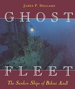 Ghost Fleet: The Sunken Ships of Bikini Atoll 9780824818647