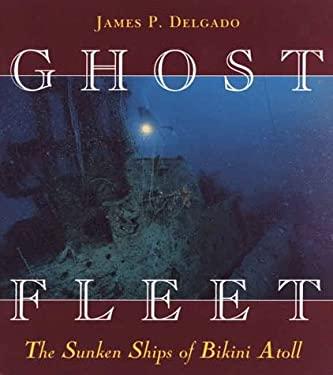 Ghost Fleet: The Sunken Ships of Bikini Atoll 9780824818685