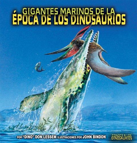 Gigantes Marinos de La Epoca de Los Dinosaurios 9780822562443