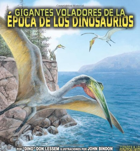 Gigantes Voladores de La Epoca de Los Dinosaurios 9780822562436