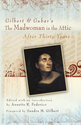 Gilbert & Gubar's the Madwoman in the Attic After Thirty Years 9780826219275