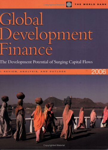 Global Development Finance: The Development Potential of Surging Capital Flows: Review, Analysis, and Outlook