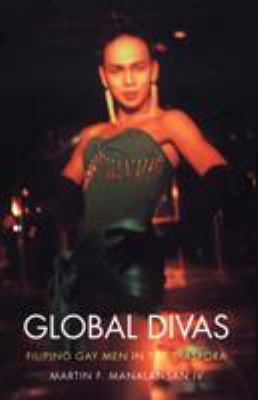 Global Divas: Filipino Gay Men in the Diaspora 9780822332176