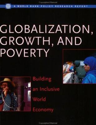 Globalization, Growth and Poverty: Building an Inclusive World Economy 9780821350485
