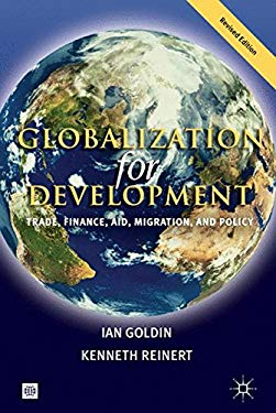 Globalization for Development: Trade, Finance, Aid, Migration, and Policy 9780821370308