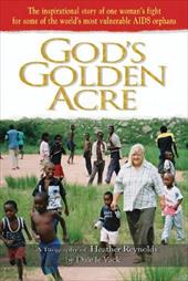 God's Golden Acre: A Biography of Heather Reynolds 3589224