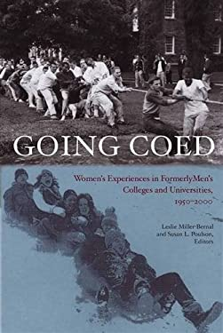 Going Coed: Women's Experiences in Formerly Men's Colleges and Universities, 1950-2000 9780826514486