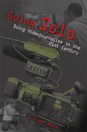 Going Solo: Doing Videojournalism in the 21st Century 9780826219237