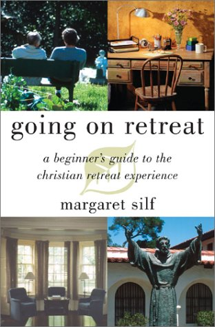 Going on Retreat: A Beginner's Guide to the Christian Retreat Experience 9780829419948