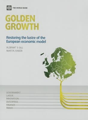 Golden Growth: Restoring the Lustre of the European Economic Model 9780821389652
