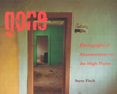 Gone: Photographs of Abandonment on the High Plains 9780826329615