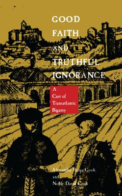 Good Faith and Truthful Ignorance: A Case of Transatlantic Bigamy 9780822312222