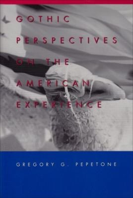 Gothic Perspectives on the American Experience: Second Printing 9780820457635