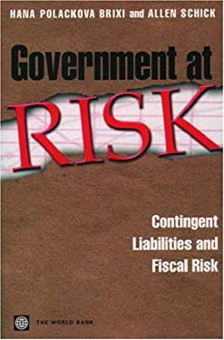 Government at Risk: Contingent Liabilities and Fiscal Risk 9780821348352