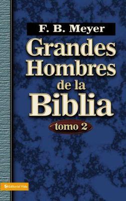 Grandes Hombres de La Biblia, Tomo 2 9780829750201