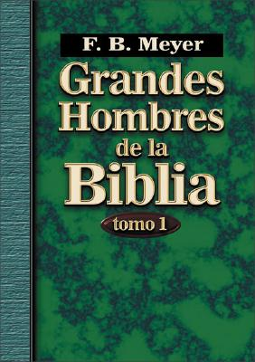 Grandes Hombres de La Biblia Vol. I = Great Men of the Bible 9780829735703