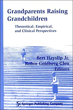 Grandparents Raising Grandchildren: Theoretical, Empirical, and Clinical Perspectives 9780826113368