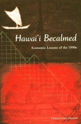 Grandy: Hawaii Becalmed: Economic 9780824826307