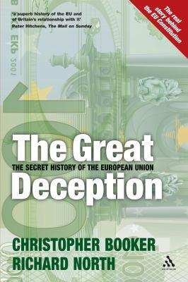 Great Deception: The Secret History of the European Union 9780826476524