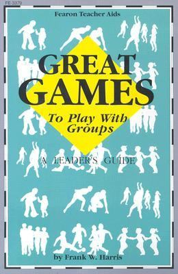 Great Games to Play with Groups: A Leader's Guide 9780822433798