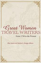 Great Women Travel Writers: From 1750 to the Present