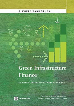 Green Infrastructure Finance: Leading Initiatives and Research 9780821394885