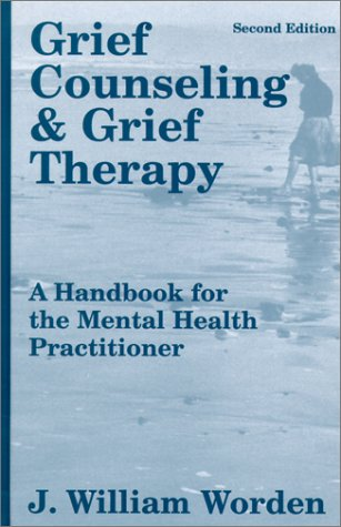 Grief Counseling and Grief Therapy: A Handbook for the Mental Health Practitioner 9780826141613