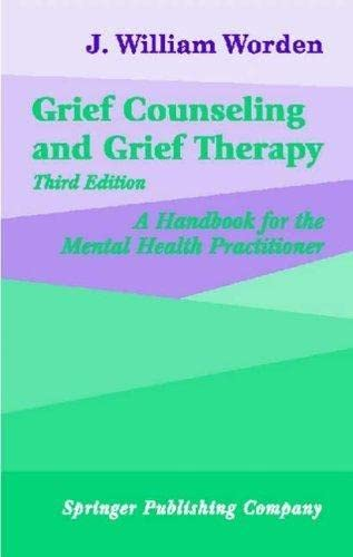Grief Counseling and Grief Therapy: A Handbook for the Mental Health Professional 9780826141620