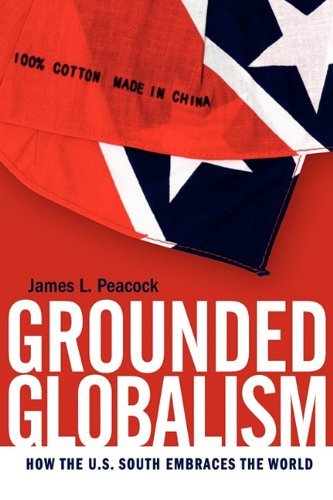 Grounded Globalism: How the U.S. South Embraces the World 9780820334721
