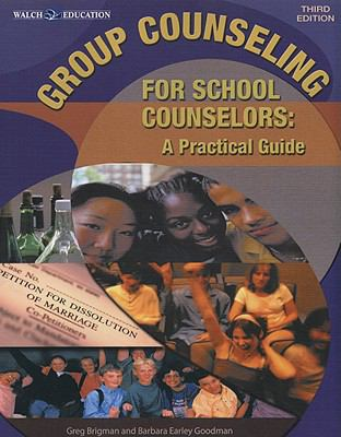 Group Counseling for School Counselors: A Practical Guide 9780825164286