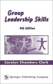 Group Leadership Skills: 4th Edition