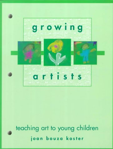 Growing Artists: Teaching Art for Young Children 9780827375444