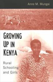 Growing Up in Kenya: Rural Schooling and Girls