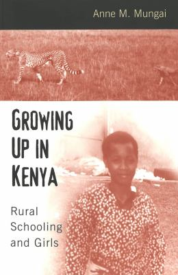 Growing Up in Kenya: Rural Schooling and Girls 9780820452722