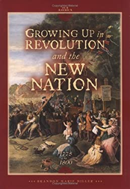 Growing Up in Revolution and the New Nation 1775 to 1800 9780822500780