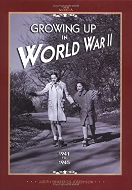 Growing Up in World War II 1941 to 1945 9780822506607
